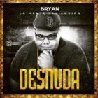 Bryan La Mente Del Equipo - Desnuda MP3