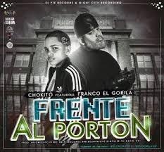 Chokito Ft Franco El Gorila - Frente Al Porton MP3