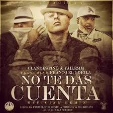 Clandestino y Yailemm Ft. Franco El Gorila - No Te Das Cuenta MP3