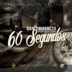 Dani y Magneto - 60 Segundos MP3