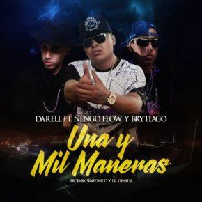 Darell Ft Ñengo Flow Y Brytiago - Una Y Mil Maneras MP3