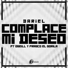 Dariel Ft. Oneill y Franco - Complace Mi Deseo MP3