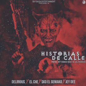 Delirious Ft. El Che, Sko El Geniako Y Jey Dee - Historias De Calle MP3