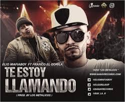 Elio Mafiaboy Ft. Franco El Gorila - Te Estoy Llamando MP3