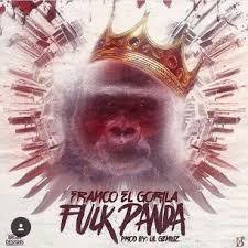 Franco El Gorila - Fuck Panda MP3