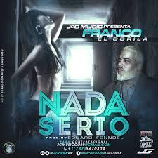 Franco El Gorila - Nada Serio MP3