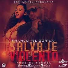 Franco El Gorila - Salvaje y Violento MP3