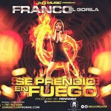 Franco El Gorila - Se Prendio En Fuego MP3