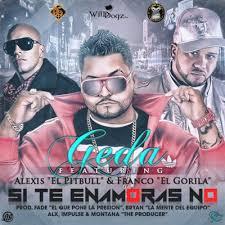 Geda Ft. Alexis El Pitbull Y Franco El Gorila - Si Te Enamoras No MP3