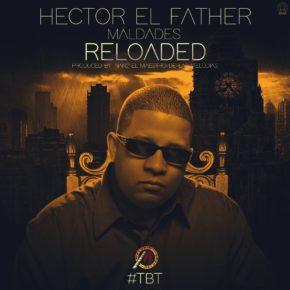 Hector El Father - Maldades (Reloaded) MP3