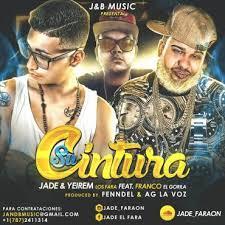 Jade y Yeirem Ft. Franco El Gorila - Su Cintura MP3