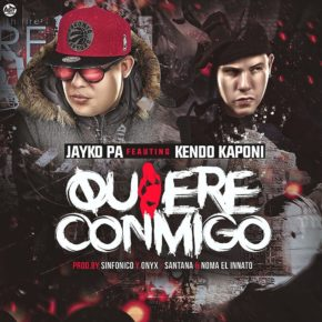 Jayko Pa Ft Kendo Kaponi - Quiere Conmigo MP3