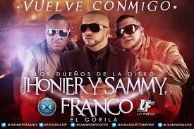 Jhonier y Sammy Ft Franco El Gorila - Vuelve Conmigo MP3