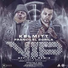 Kelmitt Ft. Franco El Gorila - VIP Remix MP3