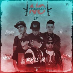 Kris R Ft. Guelo Star, Jon-Z, Magno, LT El Unico Y Jhony Beltran - No Problem MP3