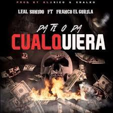 Leal Sonido Ft. Franco El Gorila - Pa Ti o Pa Cualquiera MP3