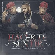 Little y Onfire Ft. Franco El Gorila - Hacerte Sentir MP3
