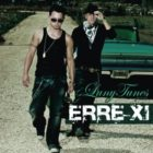 Luny Tunes Presents - Erre XI (2008)