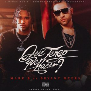 Mark B Ft Bryant Myers - Que Tengo Que Hacer?