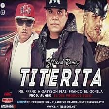 Mr. Frank y Gabyson Ft. Franco El Gorila - Titerita Remix MP3
