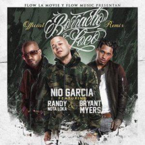 Nio Garcia Ft. Randy Nota Loca Y Bryant Myers - Borracho Y Loco Remix