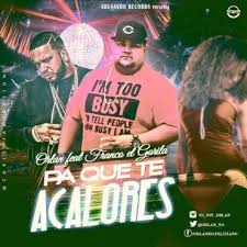 Orlan Ft. Franco el Gorila - Pa Que Te Acalores MP3