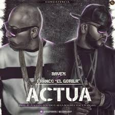 Raven Ft. Franco El Gorila - Actua MP3