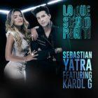 Sebastian Yatra Ft. Karol G - Lo Que Siento Por Ti