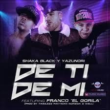 Shaka Black y Yazunori Ft. Franco El Gorila - De Ti Pa Mi MP3
