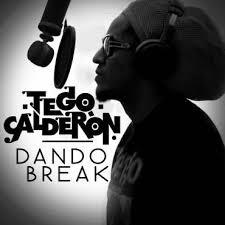 Tego Calderon - Dando Break MP3