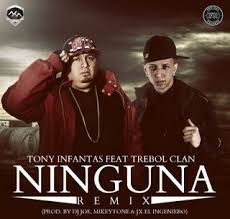 Trebol Clan Ft. Tony Infantas - Ninguna Remix MP3