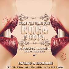 Wise The Gold Pen Ft. Franco El Gorila - Boca Con Boca MP3