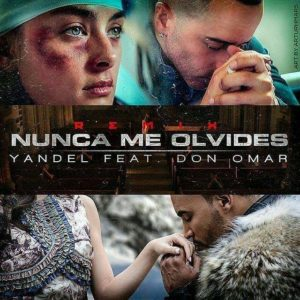 Yandel Ft. Don Omar - Nunca Me Olvides Remix