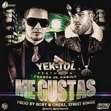 Yektol Ft Franco El Gorilla - Me Gustas MP3