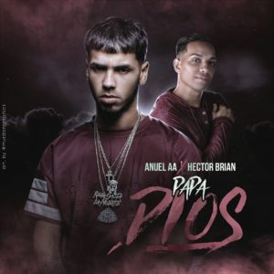 Anuel AA Ft. Hector Brian - Papa Dios
