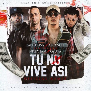 Bad Bunny Ft. Arcangel, Nicky Jam, Ozuna - Tu No Vive Así Remix