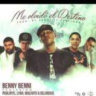 Benny Benni Ft. Pouliryc Lyan El Palabreal Machito y Delirious - Me Olvido El Destino mp3