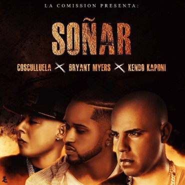 Bryant Myers Ft. Cosculluela, Kendo Kaponi - Soñar