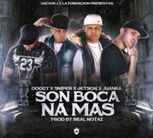 Doggy Ft. Sniper, Jetson El Super, Juanka El Problematik - Son Boca Na Mas