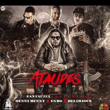 Fantauzzi Ft. Benny Benni, Endo, Delirious - Ataudes Remix