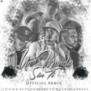 Juanka El Problematik Ft. Pusho, Bryant Myers, Darkiel - Un Mundo Sin Ti Remix