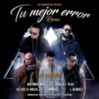 Maximus Wel Ft. Luigi 21 Plus, Alexio La Bruja, Darkiel Y J Alvarez - Tu Mejor Error Remix MP3