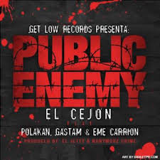 Mc Ceja Ft. Polakan. Gastam y Eme Carrion - Public Enemy MP3