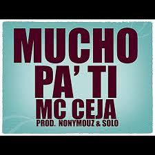 Mc Ceja - Mucho Pa Ti MP3
