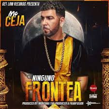 Mc Ceja - Ninguno Frontea MP3