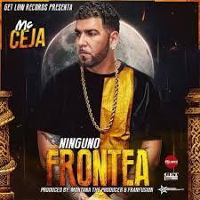 Mc Ceja - Ninguno Frontea MP3