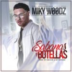 Miky Woodz - Sabanas Y Botellas MP3