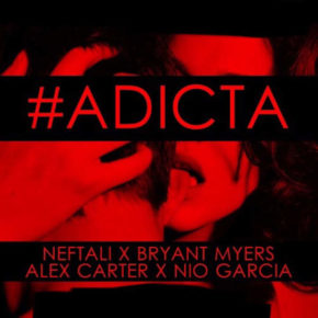 Neftali Ft. Bryant Myers, Alex Carter Y Nio Garcia - Adicta MP3