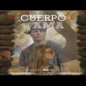 Nicky Jam Ft. Minek - Tu Cuerpo Me Ama MP3