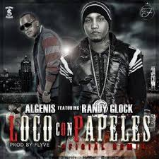 Randy Glock Ft. Algenis Drug Lord - Loco Con Papeles Remix MP3